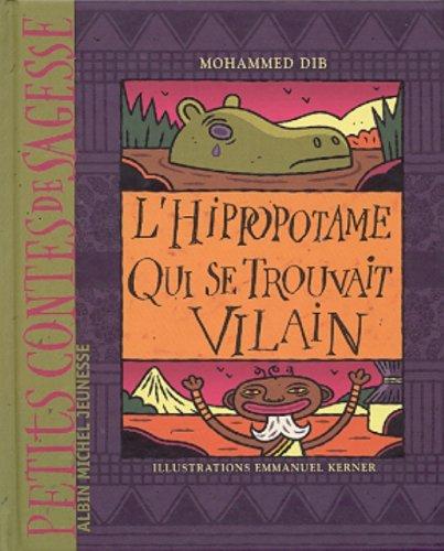 L'hippopotame qui se trouvait vilain par Mohammed Dib, Emmanuel Kerner