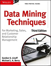 Data Mining Techniques: For Marketing, Sales and Customer Relationship Management, 3ed