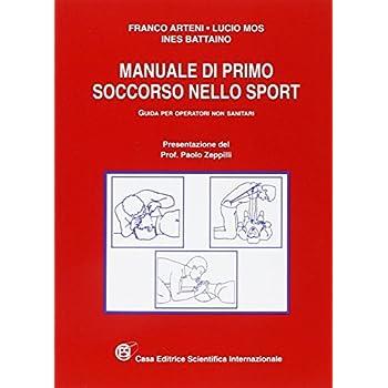 Manuale Di Primo Soccorso Nello Sport. Guida Per Operatori Non Sanitari