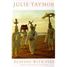 Julie Taymor, Playing With Fire: Theater Opera Film