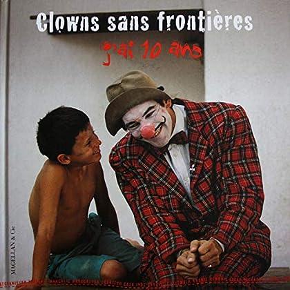 Clowns sans frontières : J'ai 10 ans