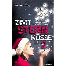 Zimtsternküsse 2: Weihnachtliche Liebesgeschichten