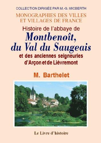 montbenoit-histoire-de-labbaye-de-du-val-du-saugeais-et-des-anciennes-seigneuries-darcon-et-de