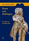 Franz von Sickingen - Klaus E Wild
