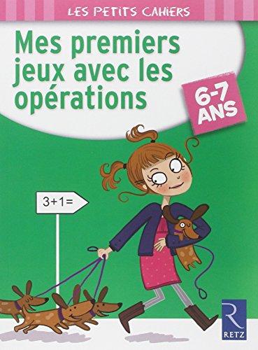 Mes premiers jeux avec les opérations 6-7 ans par Jean-Luc Caron