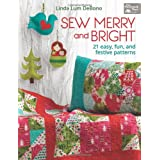 Sew Merry and Bright: 21 Easy, Fun and Festive Patterns (That Patchwork Place)