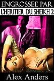 Telecharger Livres Engrossee par l Heritier du Sheikh 2 BDSM Male dominant Alpha Histoire erotique de femme soumise (PDF,EPUB,MOBI) gratuits en Francaise