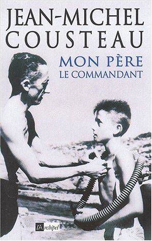 Mon père, le commandant par Jean-Michel Cousteau