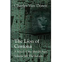 [ THE LION OF CORTONA: THE RETURN ] BY Van Doren, Charles ( AUTHOR )Jul-11-2013 ( Paperback )