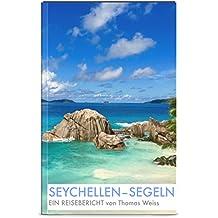 Seychellen - Segeln - ein Reisebericht