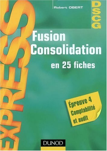 Fusion Consolidation en 25 fiches