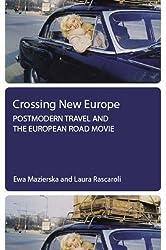 Crossing New Europe: Postmodern Travel and the European Road Movie by Ewa Mazierska (2006-06-15)