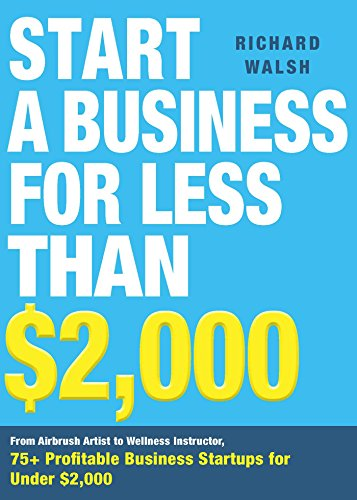 2000 Airbrush (Start a Business for Less Than $2,000: From Airbrush Artist to Wellness Instructor, 75+ Profitable Business Startups for Under $2,000 (English Edition))