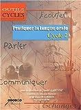 Pratiquer la langue orale - Cycle 2