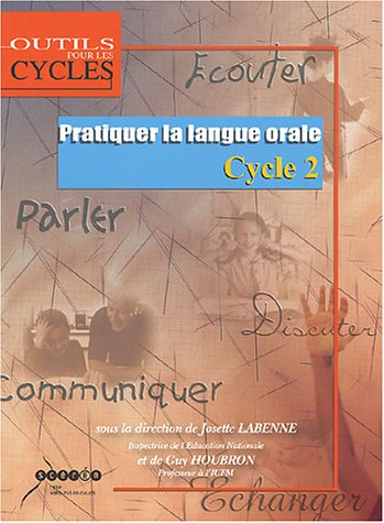 Pratiquer la langue orale : Cycle 2
