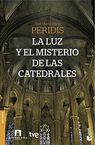 La luz y el misterio de las catedrales: 7 (Divulgación)