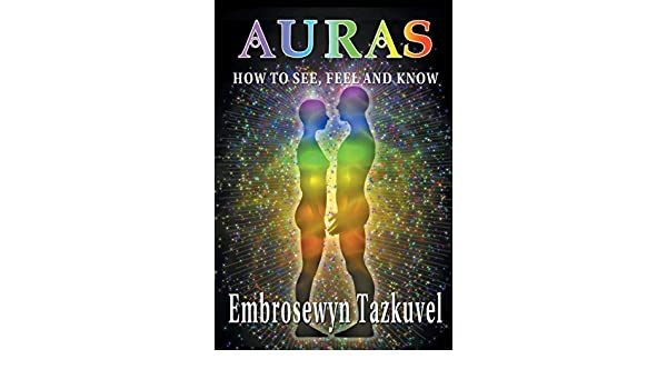 Auras: How to See, Feel & Know: Amazon in: Embrosewyn
