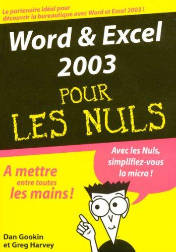 Word & Excel 2003 pour les nuls par Dan Gookin