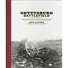 Gettysburg Battlefield: The Definitive Illustrated History by David J. Eicher (2003-05-01)