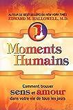 Moments Humains - Comment trouver sens et amour dans votre vie de tous les jours