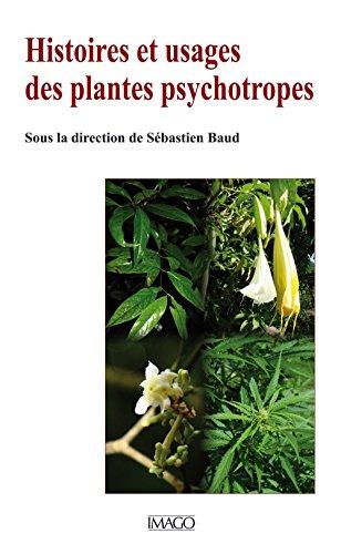 Histoires et usages des plantes psychotropes par Collectif