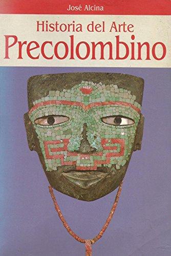 Historia del arte precolombino por J.Alcina