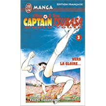 Olive & Tom, Captain Tsubasa World Youth, tome 3 : Vers la gloire...