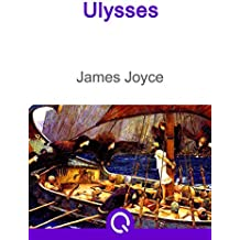 Ulysses: FREE Dubliners By James Joyce, Illustrated [Quora Media] (100 Greatest Novels of All Time Book 89)
