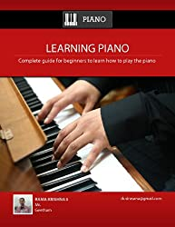 Learning Piano: Complete guide for beginners to learn how to play the piano and dramatically become master using simple tips (English Edition)