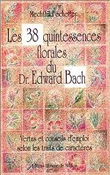 Les 38 quintessences florales du docteur Edward Bach