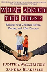 What about the Kids?: Raising Your Children Before, During, and After Divorce Wallerstein, Judith S ( Author ) Mar-12-2003 Hardcover