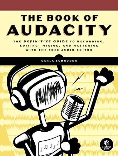 The Book of Audacity: Record, Edit, Mix, and Master with the Free Audio Editor (English Edition) (Card Maker Flash)