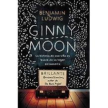 Ginny Moon: Te Presento a Ginny. Tiene Catorce Años, Es Autista Y Guarda Un Secreto Desgarrador