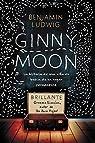 Ginny Moon: Te Presento a Ginny. Tiene Catorce Años, Es Autista Y Guarda Un Secreto Desgarrador par Ludwig