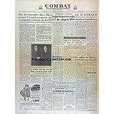 COMBAT [No 3108] du 01/07/1954 - PAS DE RENCONTRE DES 6 AVANT L'ETABLISSEMENT DU COMPROMIS FRANCAIS SUR LA CED - A ASNIERES LA PARTICIPATION SUJET NUMERO 1 DU CONGRES SFIO - LE DR EYRAUD ABATTU A CASABLANCA - L'AMERIQUE CENTRALE A L'HEURE DU CHOIX PAR FOUCHET - EISENHOWER - DES DIVERGENCES SUBSISTENT ENTRE LONDRES ET WASHINGTON - AVERTISSEMENT AUX USA - LA GUERRE AU GUATEMALA PAR LAMY-PEREIRE - RENE COTY A ROUEN