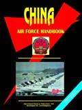 China Air Force Handbook (World Business, Investment And Government Library)