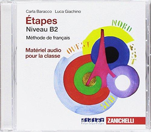 Étapes. Méthode de français. CD Audio. Per le Scuole superiori