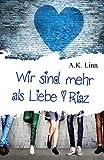 Wir sind mehr als Liebe - Riaz von A.K. Linn