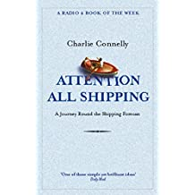 Attention All Shipping: A Journey Round the Shipping Forecast (Radio 4 Book of the Week) (English Edition)