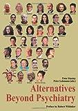 Alternatives Beyond Psychiatry published by Peter Lehmann Publishing (2007)