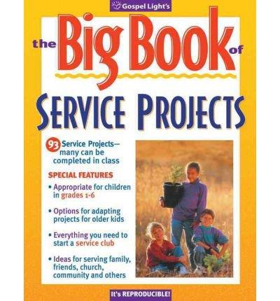 [( The Big Book of Service Projects )] [by: Gospel Light] [May-2002]