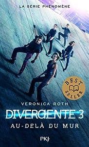 """Afficher """"Divergente n° 3 Au-delà du mur"""""""