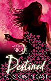Destined: Number 9 in series (House of Night)