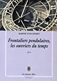 """Afficher """"Frontaliers pendulaires, les ouvriers du temps"""""""