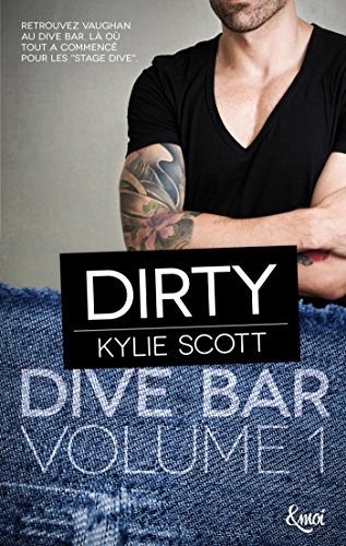 Dirty : Dive Bar - Volume 1 par [Scott, Kylie]