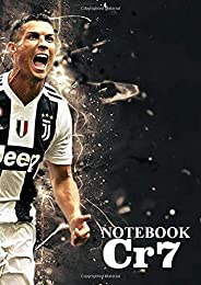 NOTEBOOK CR7: Football legend, Football Soccer Notebook For Boys, Kids and Cristiano Fans, Diary (130 Pages, 8.27