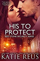 His to Protect (Red Stone Security Series) (Volume 5) by Katie Reus (2014-03-26)