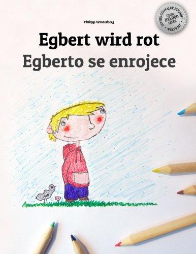 Egbert wird rot/Alberto se enrojece: Malbuch/Kinderbuch Deutsch-Spanisch (zweisprachig/bilingual)