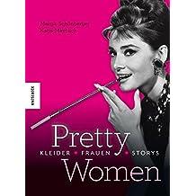 Pretty Women: Kleider - Frauen - Storys. Ein Bildband
