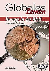 Globales Lernen: Hunger in der Welt - und unsere Ernährung